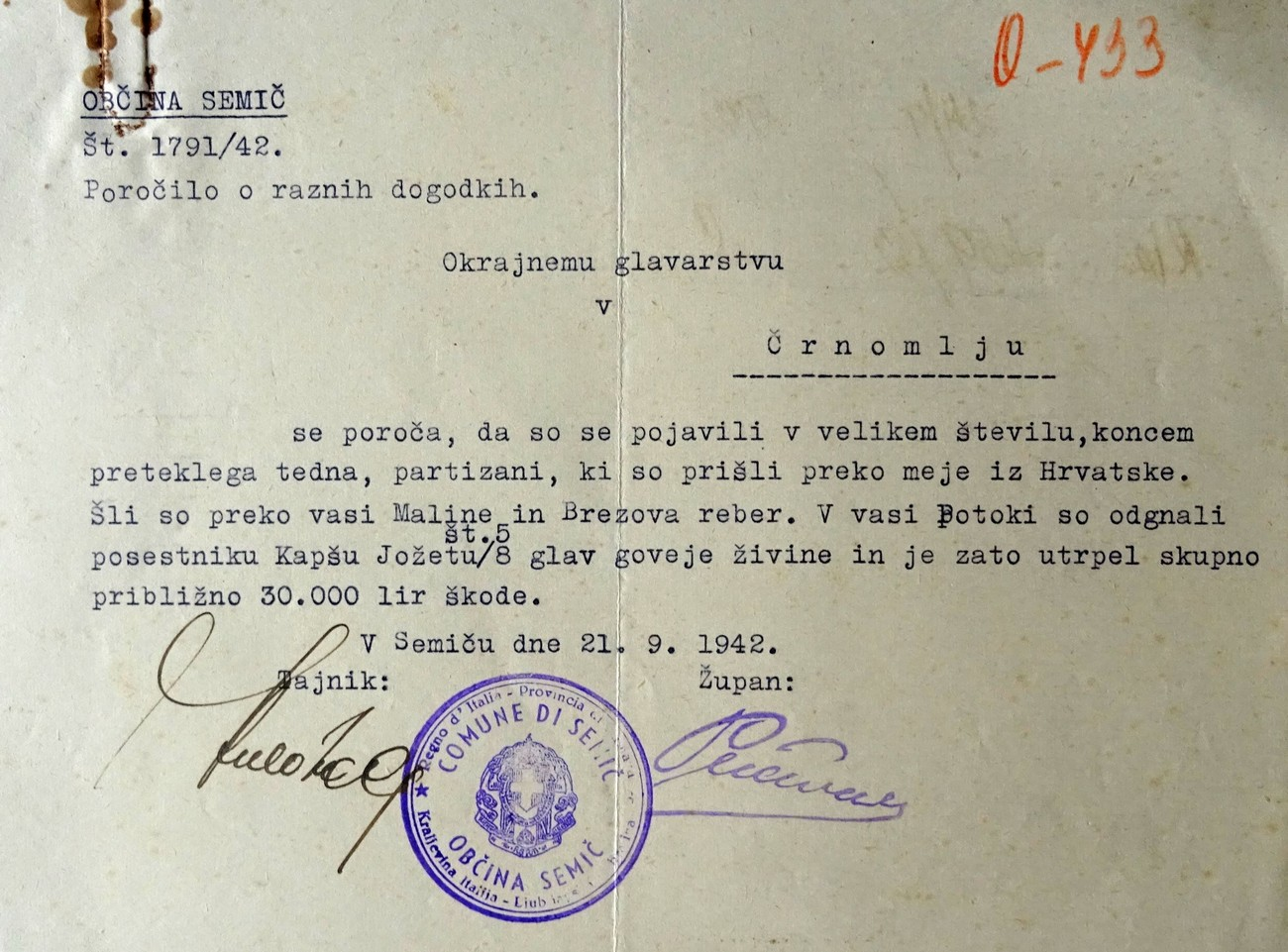 The Municipality of Semič wrote the following in a report dated 21 September 1942: »We are reporting to the District Governor in Črnomelj that at the end of the previous week a great number of partisans arrived, crossing the border from Croatia.« Archives of the RS.