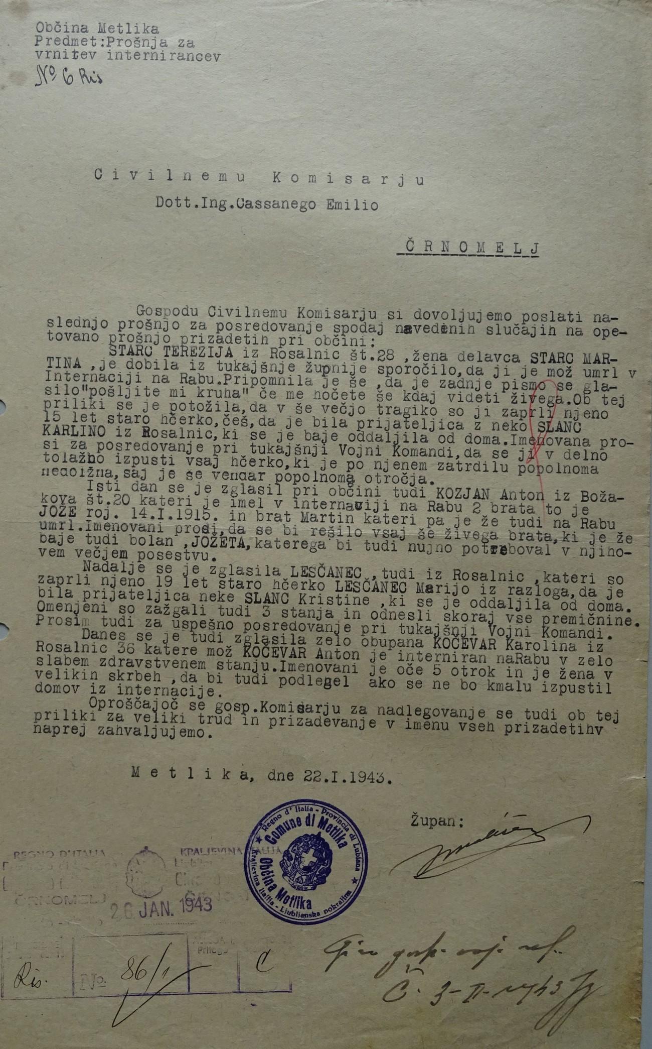 Terezija Starc iz Rosalnic pri Metliki je dobila sporočilo iz tukajšnje župnije, da ji je mož umrl v internaciji na Rabu. Ob tem je pripomnila, da ji je mož v zadnjem pismu napisal: »Pošljite mi kruha, če me hočete še kdaj videti živega.« Arhiv RS. Metliški župan je to sporočilo 22. januarja 1943 zapisal v pismu civilnemu komisarju v Črnomlju, Emiliu Cassanegu. V pismu navaja še več podobnih primerov in komisarja prosi za posredovanje za izpust internirancev. Arhiv RS.