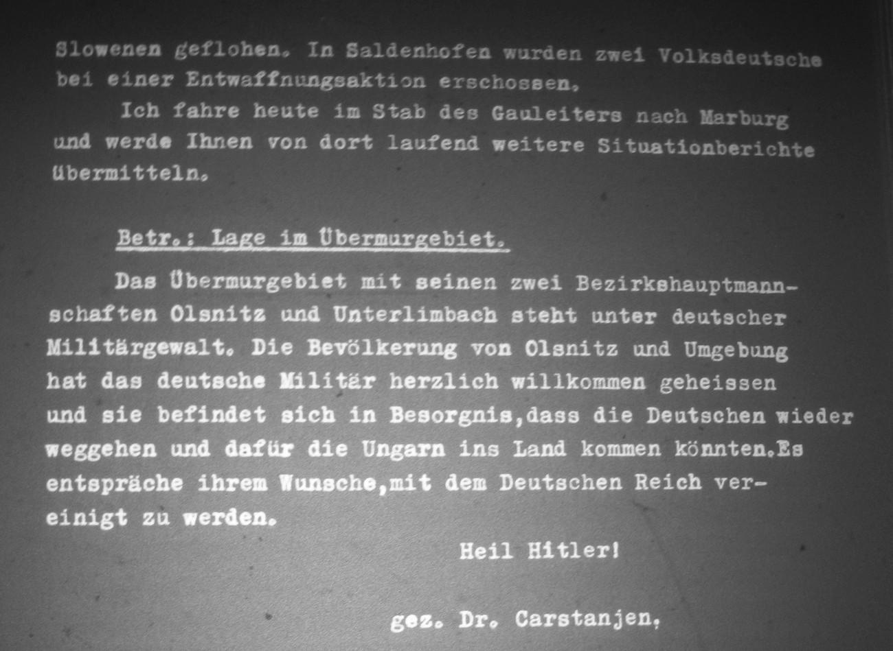 Dr. Helmut Carstanjen 14. aprila 1941 v telegramu, posredovanem iz Gradca v Berlin, kot sodelavec društva »Verein für das Deutschtum im Ausland« poroča o Prekmurju, ki je z okrajema Murska Sobota (Olsnitz) in Dolnja Lendava (Unterlimbach) začasno pod nemškim vojaškim poveljstvom, kar so prebivalci srčno sprejeli, hkrati pa izrazili željo, da bi se pokrajina priključila Nemčiji. 16. aprila so Nemci oblast v Prekmurju predali Madžarom. Politisches Archiv. Auswärtiges Amt. Mikrofilm-Nr.: 105.128. R 29.663
