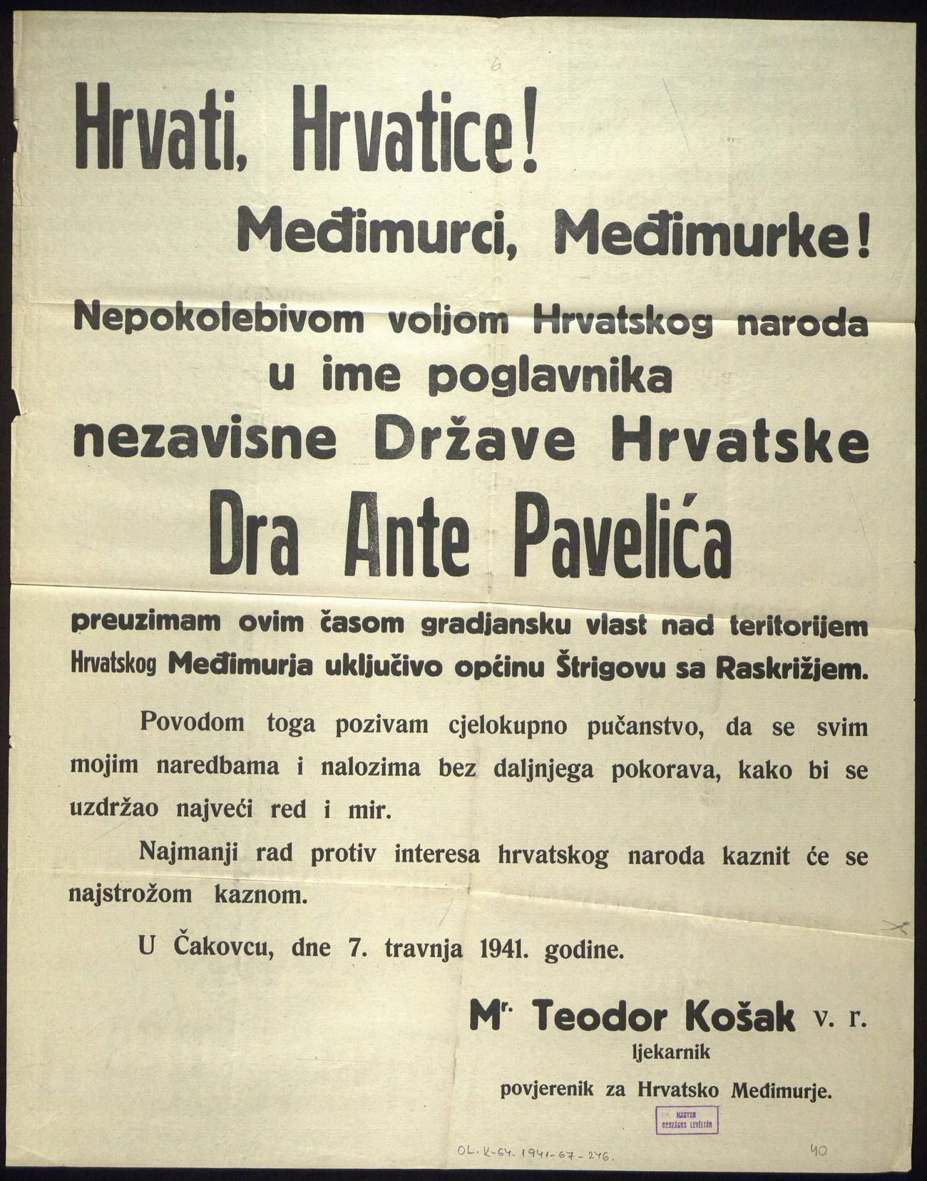 Ustaški razglas o priključitvi Medžimurja, Štrigove in Razkrižja k NDH. Ustaški načrti se niso uresničili, tako Medžimurje kot Štrigovo in Razkrižje so Nemci dali Madžarski. MOL-K-64 93 csomó1941 67 tétel horvát-magyar viszony.